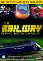 THE RAILWAY: KEEPING BRITAIN ON TRACK