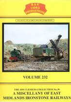 B&R VIDEO VOL 232 A MISCELLANY OF EAST MIDLANDS IRONSTONE RAILWAYS