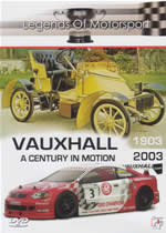 LEGENDS OF MOTOR SPORT Vauxhall: Century In Motion