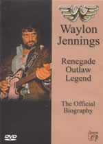 WAYLON JENNINGS Renegade Outlaw Legend The Official Biography