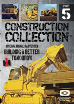 CONSTRUCTION COLLECTION Part 5 IH A Better Tomorrow