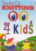 THE ART OF KNITTING 4 KIDS Ages 5+
