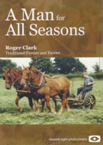 A MAN FOR ALL SEASONS Roger Clark Traditional Farmer