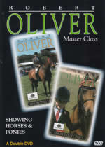 ROBERT OLIVER MASTER CLASS Showing Horses & Ponies
