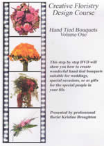 CREATIVE FLORISTRY DESIGN COURSE Hand Tied Bouquets Volume 1