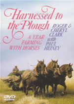 HARNESSED TO THE PLOUGH A Year Farming With Horses