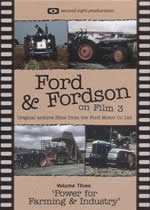 FORD & FORDSON ON FILM Vol 3 Power For Farming & Industry