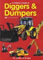 A CHILDREN'S GUIDE TO DIGGERS & DUMPERS