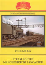 STEAM ROUTES MANCHESTER TO LANCASTER Volume 146