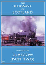 RAILWAYS OF SCOTLAND Volume 10 Glasgow Part Two