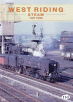 ARCHIVE SERIES Volume 10 West Riding Steam Part 3