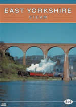 ARCHIVE SERIES Volume 11 East Yorkshire Steam