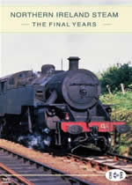 ARCHIVE SERIES Volume 12 Northern Ireland Steam: Final Years