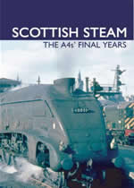 ARCHIVE SERIES Volume 14 Scottish Steam: The A4s Final Years