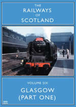 RAILWAYS OF SCOTLAND Volume 6 Glasgow Part One