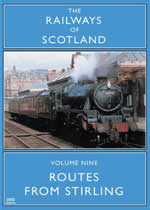 RAILWAYS OF SCOTLAND Volume 9 Routes From Stirling