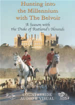 HUNTING INTO THE MILLENNIUM WITH THE BELVOIR