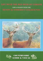 LIFE WITH THE RED DEER OF EXMOOR & DEVON AND SOMERSET STAGHOUNDS