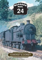 MARSDEN RAIL Volume 24 Somerset & Dorset