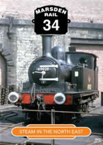 MARSDEN RAIL Volume 34 Steam In The North East